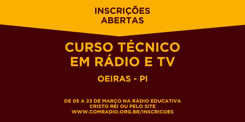 Inscrições abertas para o Curso Técnico de Rádio e TV em Oeiras- PI