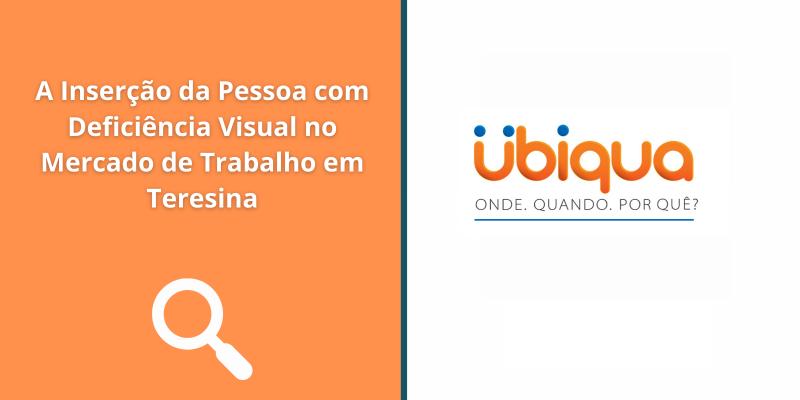 A Inserção da Pessoa com Deficiência Visual no Mercado de Trabalho em Teresina