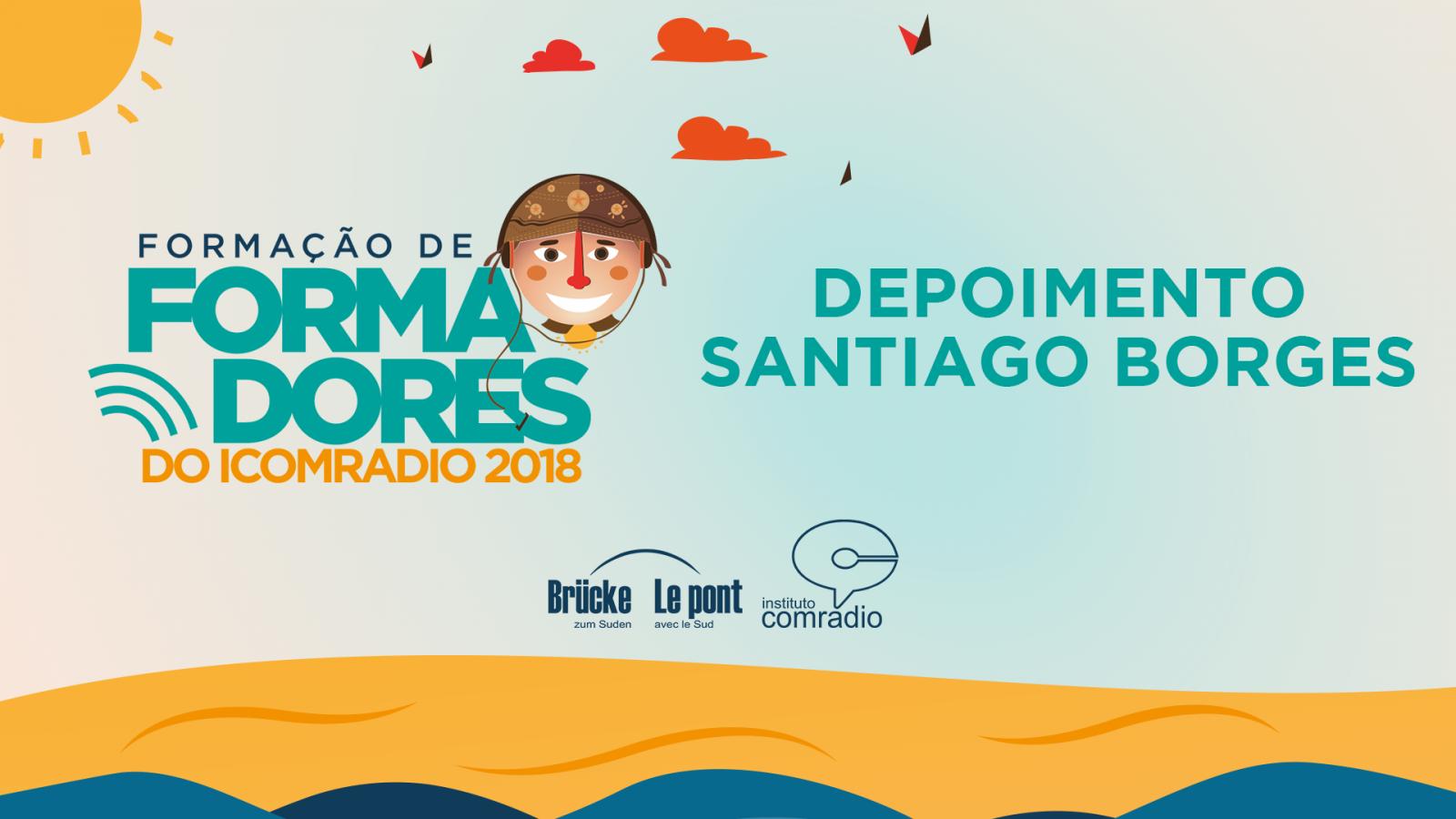 Depoimento Santiago Borges - Oficina de formação de formadores do IComradio